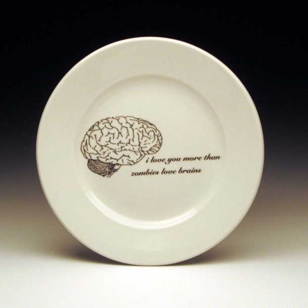 """I love you more than zombies love brains."" Awww, how sweet! Ceramic plate by foldedpigs."